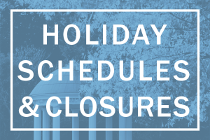Holiday Schedules and Closures