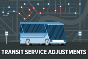 Transit Service Adjustments
